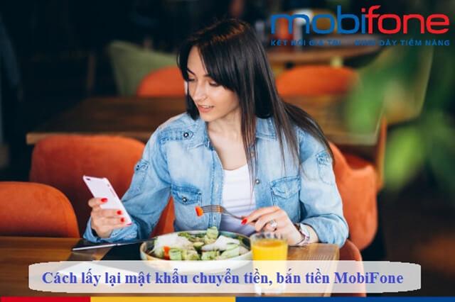 Cách lấy mật khẩu chuyển tiền Mobi