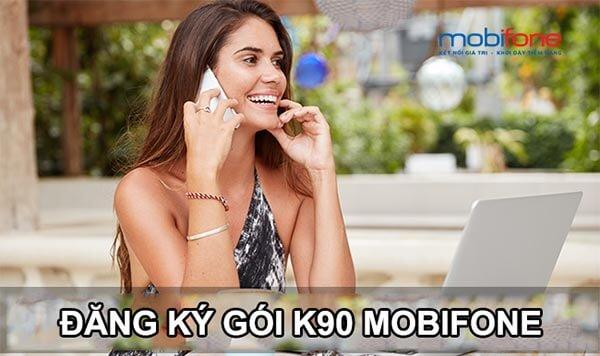 Hướng dẫn cách đăng ký gói k90 mobifone
