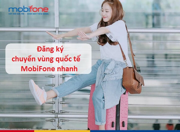 chuyển vùng quốc tế mobifone khi đang ở nước ngoài